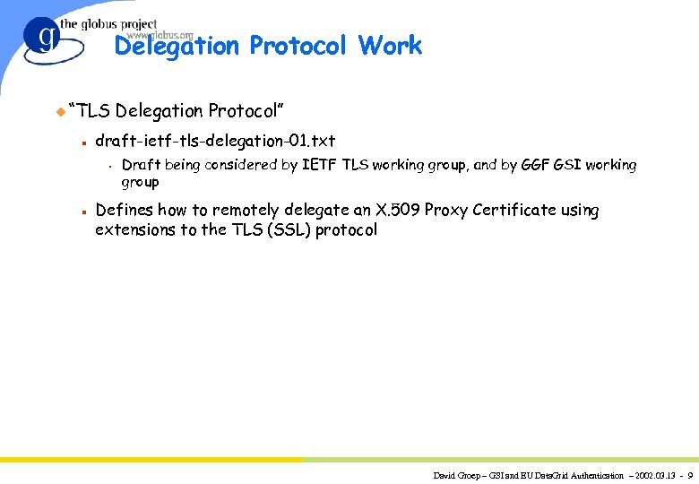 "Delegation Protocol Work u ""TLS n draft-ietf-tls-delegation-01. txt s n Delegation Protocol"" Draft being"