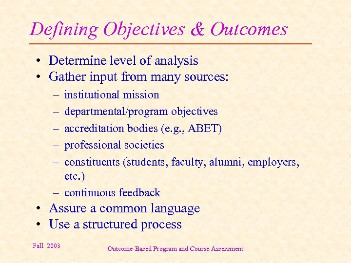 Defining Objectives & Outcomes • Determine level of analysis • Gather input from many
