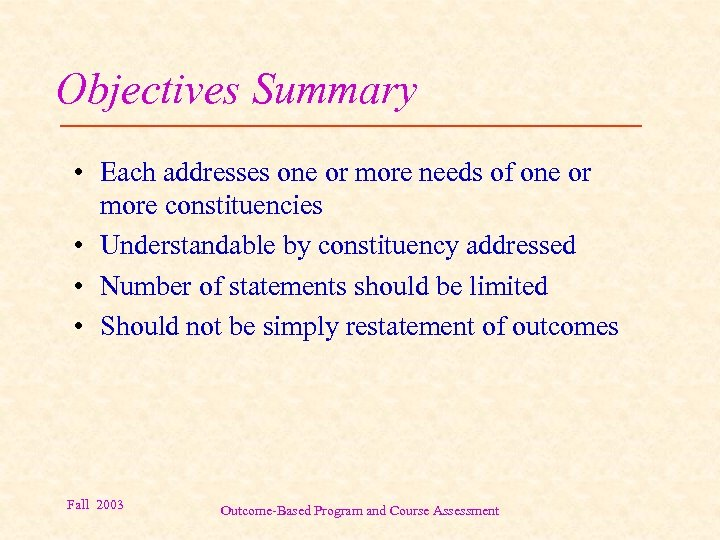 Objectives Summary • Each addresses one or more needs of one or more constituencies