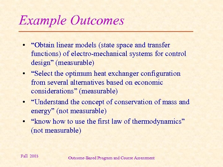 """Example Outcomes • """"Obtain linear models (state space and transfer functions) of electro-mechanical systems"""