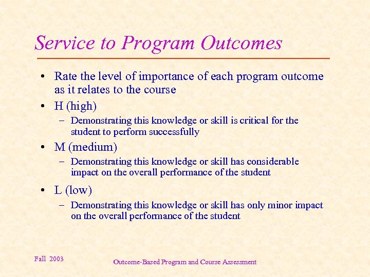 Service to Program Outcomes • Rate the level of importance of each program outcome