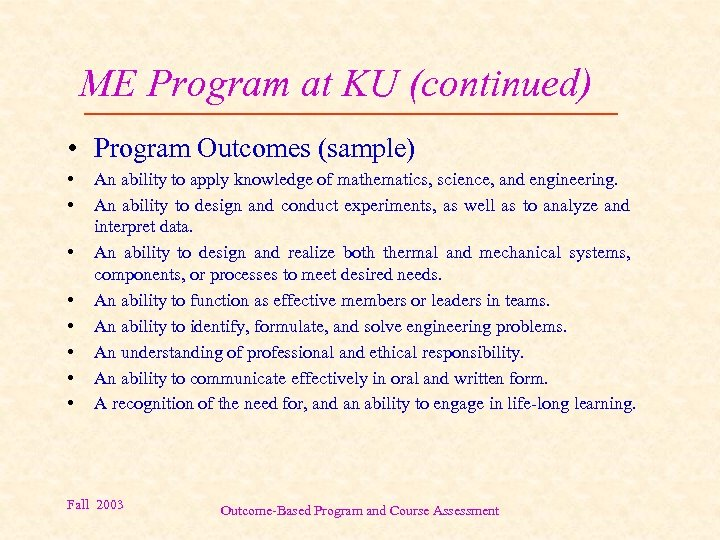 ME Program at KU (continued) • Program Outcomes (sample) • • An ability to