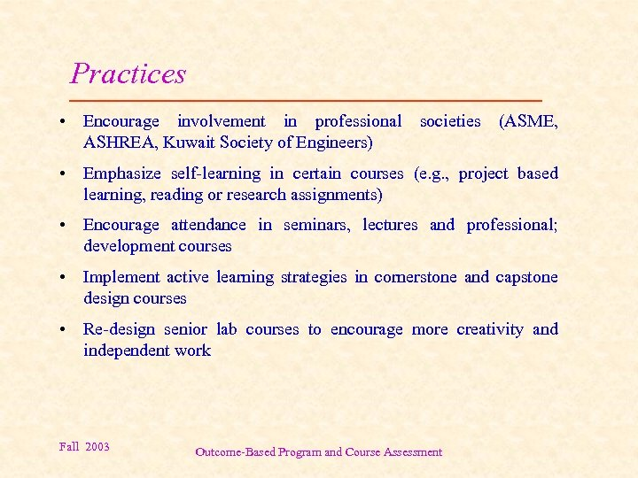 Practices • Encourage involvement in professional societies (ASME, ASHREA, Kuwait Society of Engineers) •
