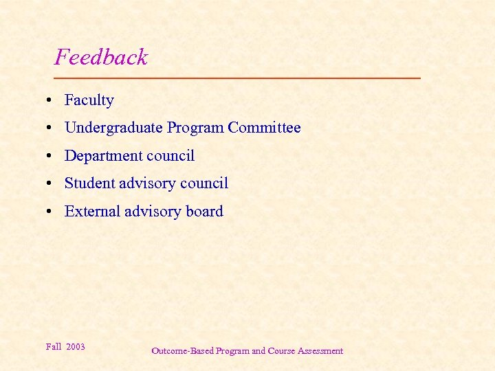 Feedback • Faculty • Undergraduate Program Committee • Department council • Student advisory council