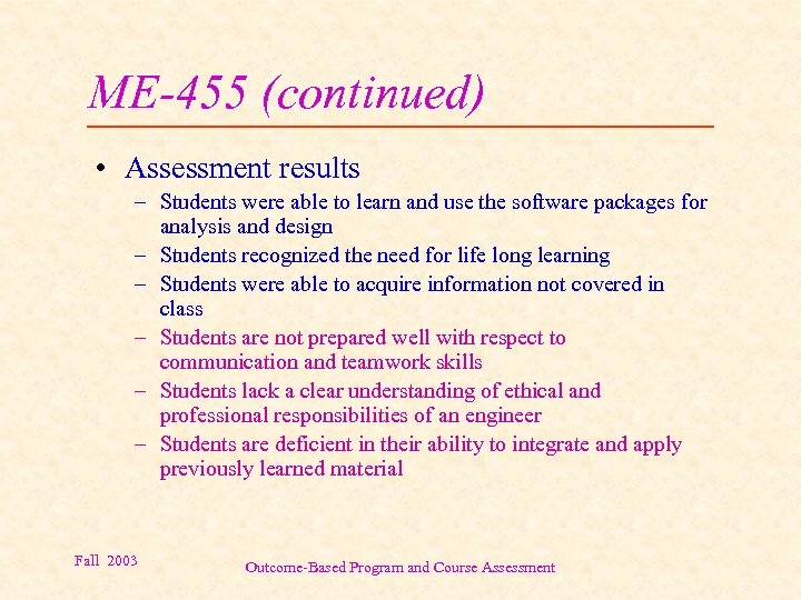 ME-455 (continued) • Assessment results – Students were able to learn and use the