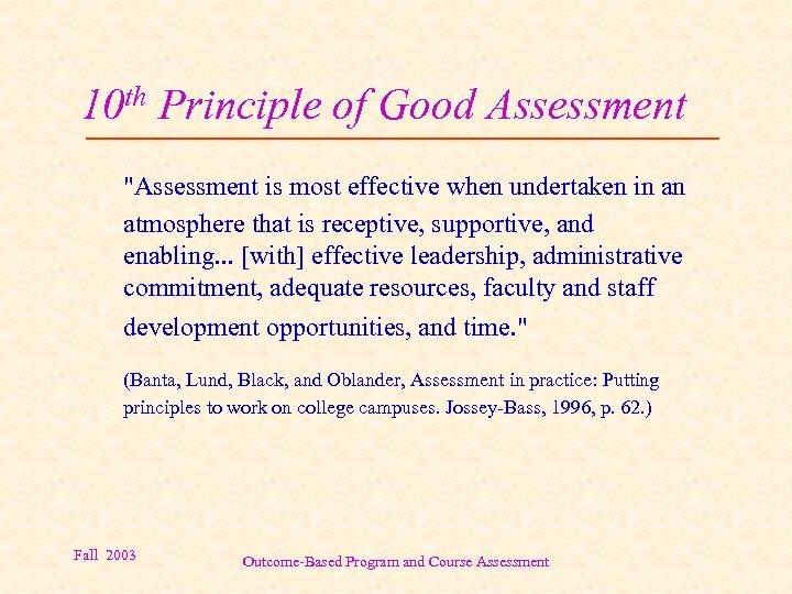 10 th Principle of Good Assessment