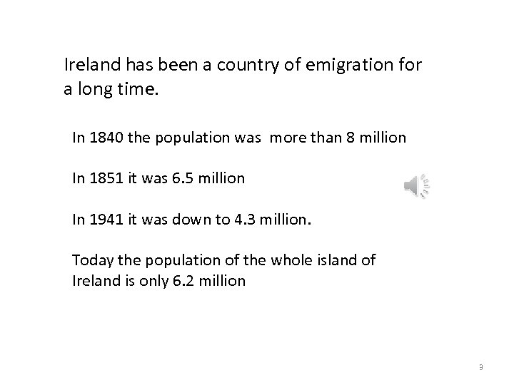 Ireland has been a country of emigration for a long time. In 1840 the