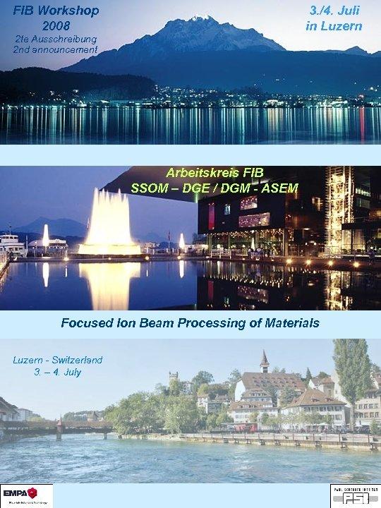FIB Workshop 2008 3. /4. Juli in Luzern 2 te Ausschreibung 2 nd announcement
