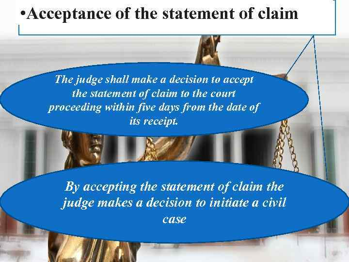 • Acceptance of the statement of claim The judge shall make a decision