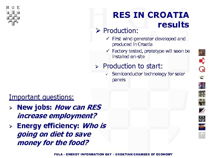 RES IN CROATIA results Ø Production: ü First wind generator developed and produced in