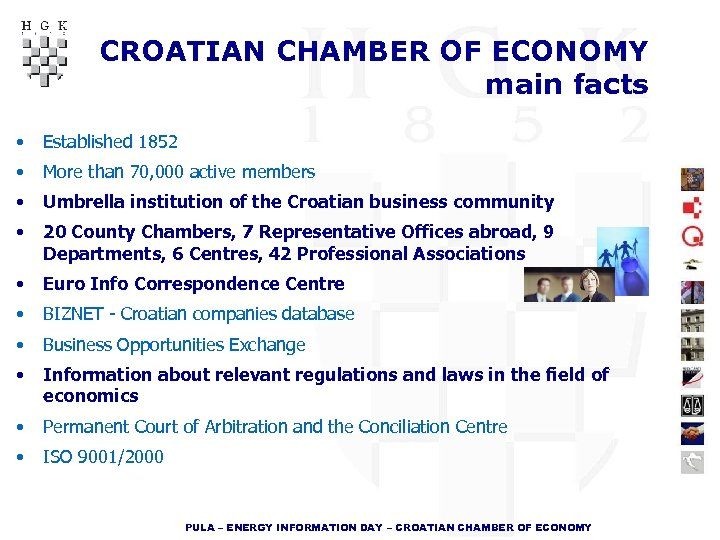 CROATIAN CHAMBER OF ECONOMY main facts • Established 1852 • More than 70, 000