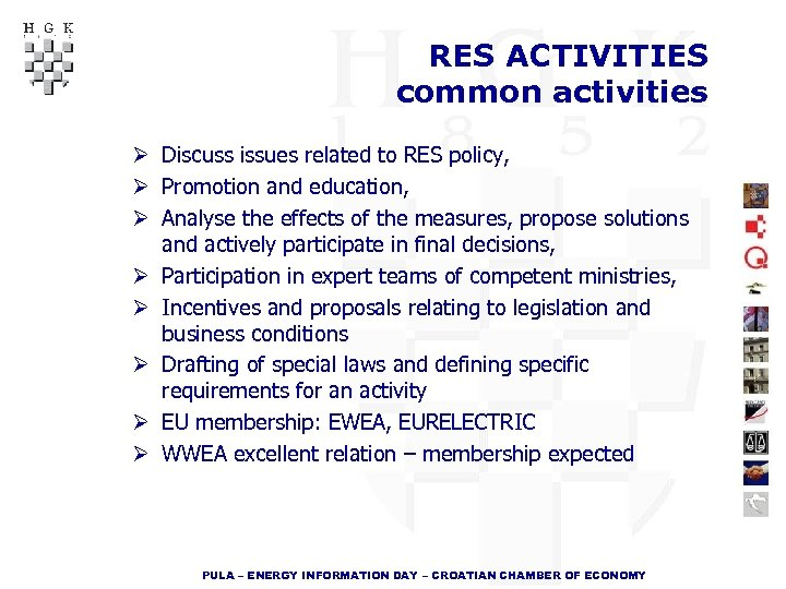 RES ACTIVITIES common activities Ø Discuss issues related to RES policy, Ø Promotion and