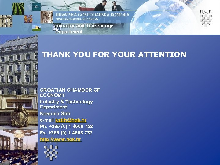 Industry and Technology Department THANK YOU FOR YOUR ATTENTION CROATIAN CHAMBER OF ECONOMY Industry
