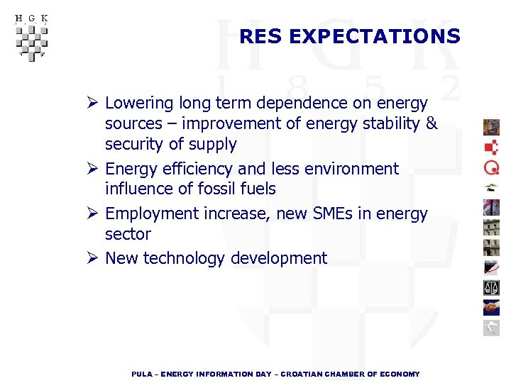 RES EXPECTATIONS Ø Lowering long term dependence on energy sources – improvement of energy