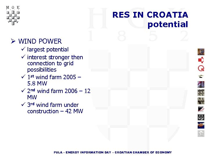 RES IN CROATIA potential Ø WIND POWER ü largest potential ü interest stronger then