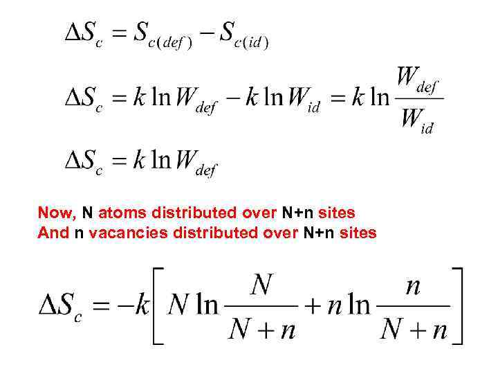 Now, N atoms distributed over N+n sites And n vacancies distributed over N+n sites