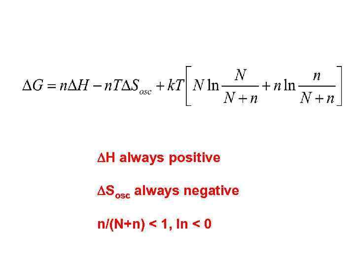 DH always positive DSosc always negative n/(N+n) < 1, ln < 0