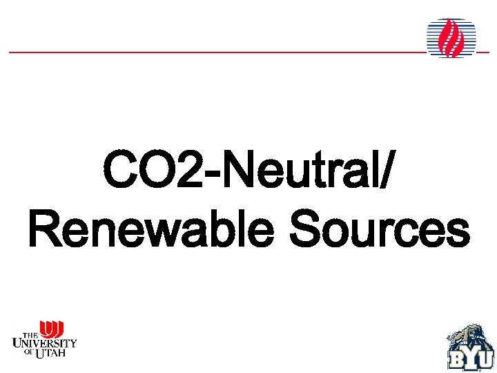CO 2 -Neutral/ Renewable Sources