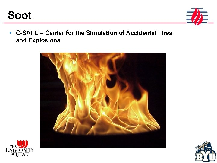 Soot • C-SAFE – Center for the Simulation of Accidental Fires and Explosions