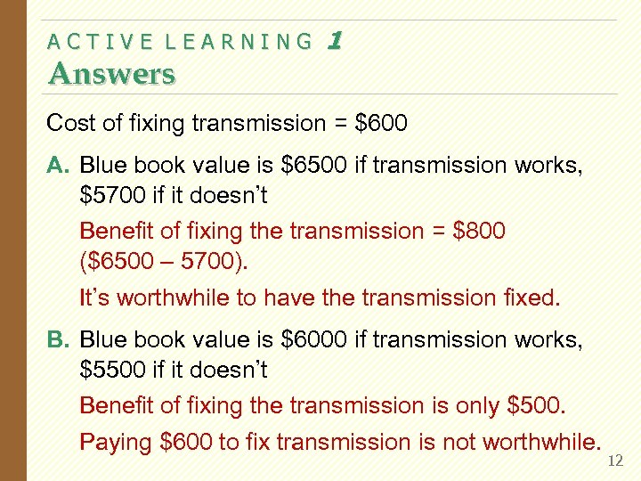 ACTIVE LEARNING Answers 1 Cost of fixing transmission = $600 A. Blue book value