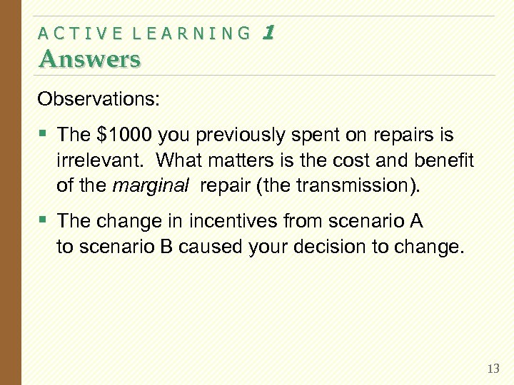 ACTIVE LEARNING Answers 1 Observations: § The $1000 you previously spent on repairs is