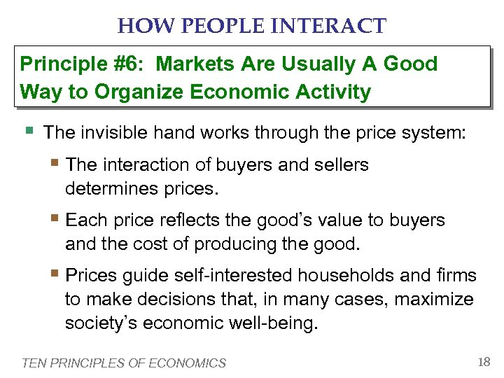 HOW PEOPLE INTERACT Principle #6: Markets Are Usually A Good Way to Organize Economic
