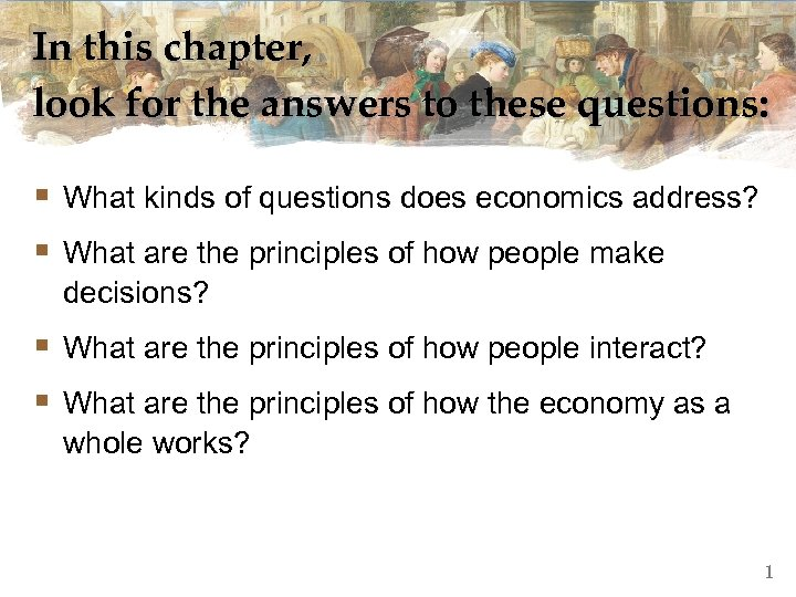 In this chapter, look for the answers to these questions: § What kinds of