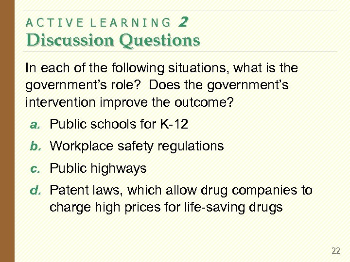 ACTIVE LEARNING 2 Discussion Questions In each of the following situations, what is the