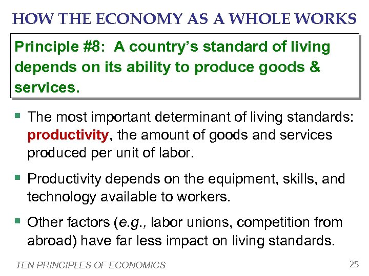 HOW THE ECONOMY AS A WHOLE WORKS Principle #8: A country's standard of living