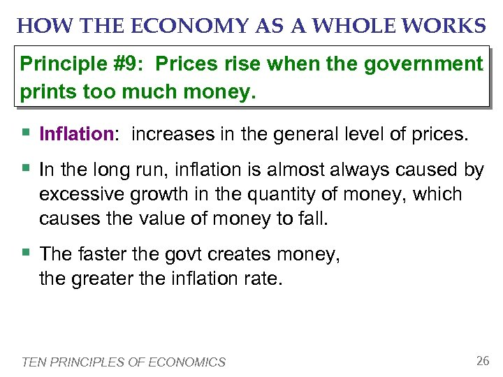 HOW THE ECONOMY AS A WHOLE WORKS Principle #9: Prices rise when the government