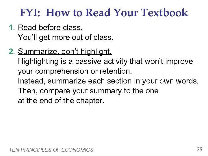 FYI: How to Read Your Textbook 1. Read before class. You'll get more out