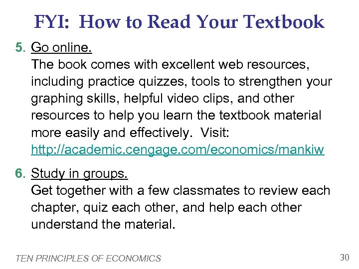 FYI: How to Read Your Textbook 5. Go online. The book comes with excellent