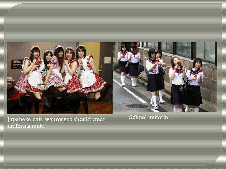 Japanese cafe waitresses should wear uniforms maid School uniform