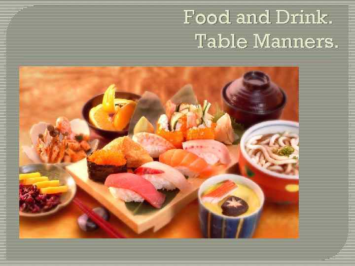 Food and Drink. Table Manners.
