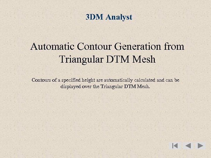 3 DM Analyst Automatic Contour Generation from Triangular DTM Mesh Contours of a specified