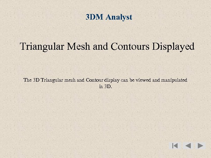 3 DM Analyst Triangular Mesh and Contours Displayed The 3 D Triangular mesh and