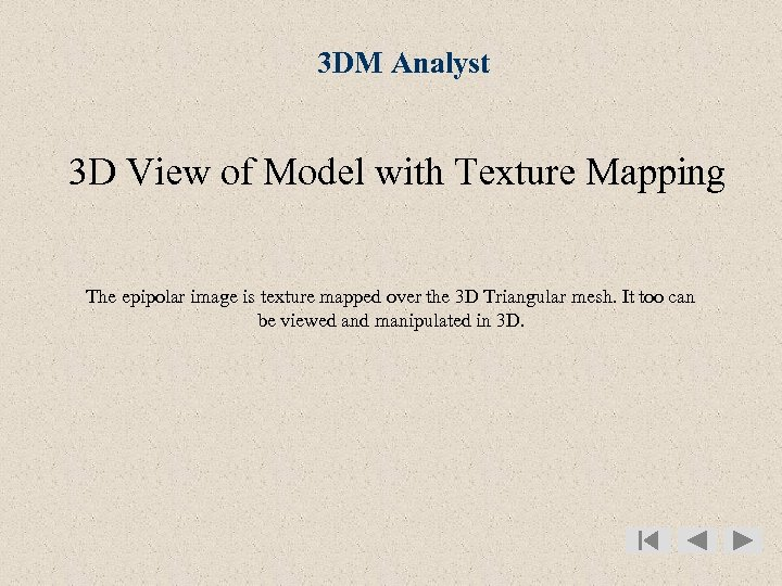 3 DM Analyst 3 D View of Model with Texture Mapping The epipolar image