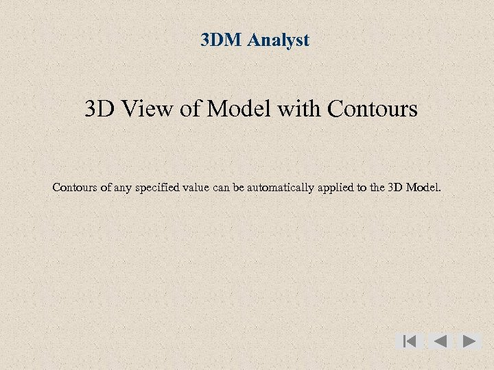 3 DM Analyst 3 D View of Model with Contours of any specified value