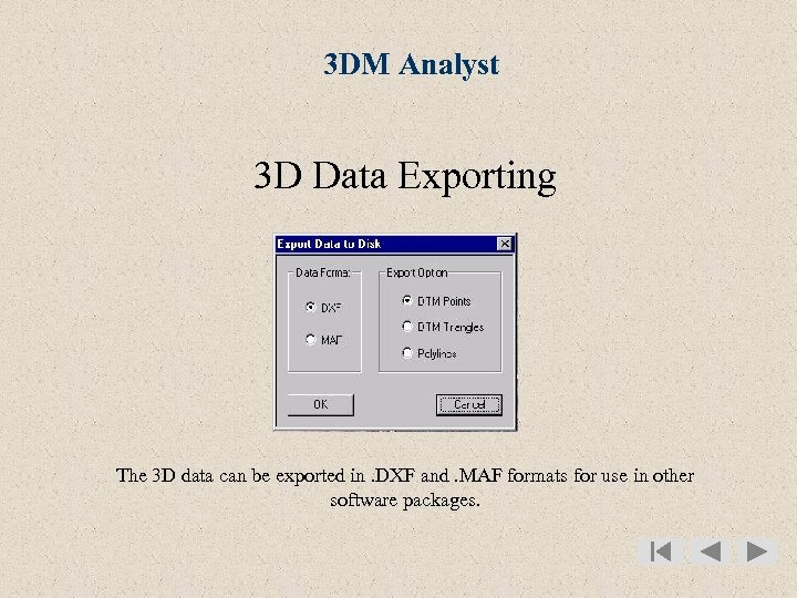 3 DM Analyst 3 D Data Exporting The 3 D data can be exported
