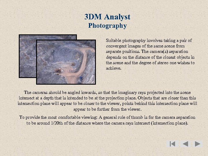 3 DM Analyst Photography Suitable photography involves taking a pair of convergent images of