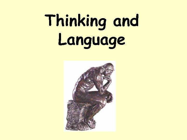 Thinking and Language