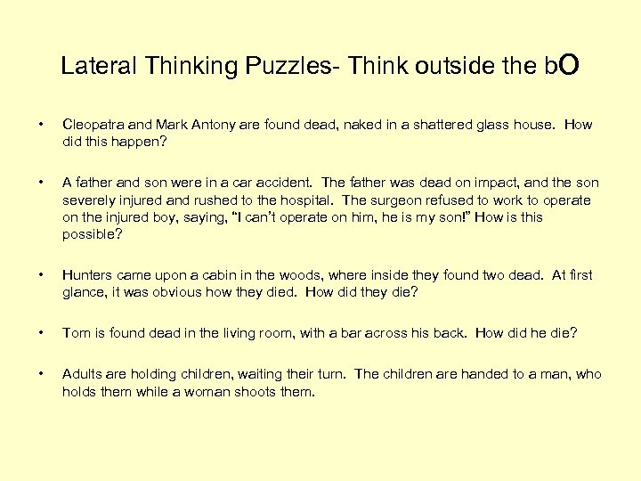 Lateral Thinking Puzzles- Think outside the bo • Cleopatra and Mark Antony are found