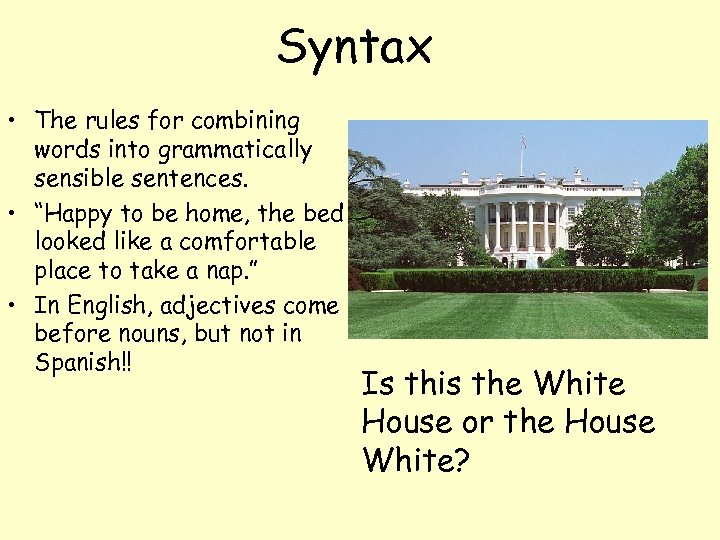 """Syntax • The rules for combining words into grammatically sensible sentences. • """"Happy to"""