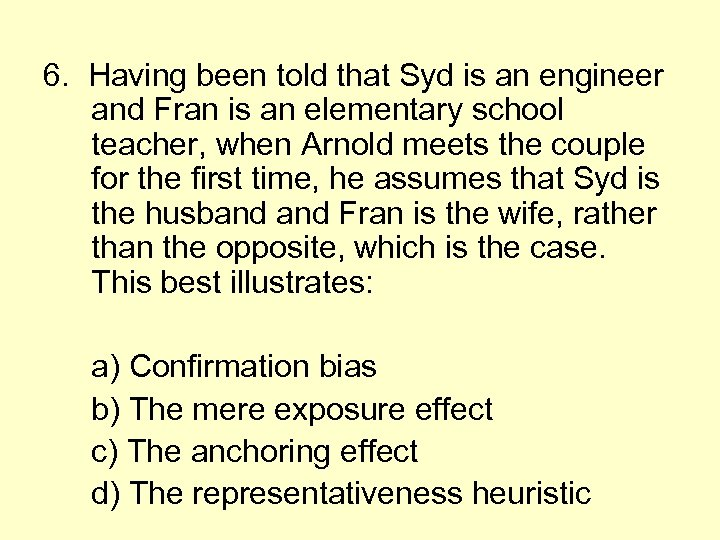 6. Having been told that Syd is an engineer and Fran is an elementary