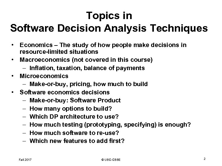 Topics in Software Decision Analysis Techniques • Economics – The study of how people