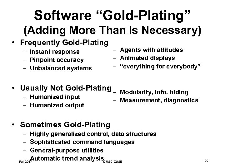 "Software ""Gold-Plating"" (Adding More Than Is Necessary) • Frequently Gold-Plating – Instant response –"