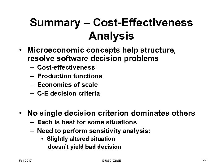 Summary – Cost-Effectiveness Analysis • Microeconomic concepts help structure, resolve software decision problems –