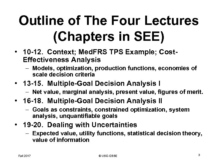 Outline of The Four Lectures (Chapters in SEE) • 10 -12. Context; Med. FRS