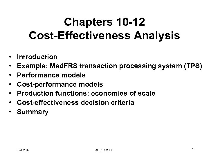 Chapters 10 -12 Cost-Effectiveness Analysis • • Introduction Example: Med. FRS transaction processing system
