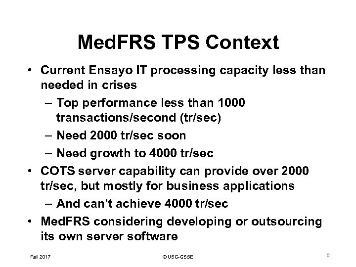 Med. FRS TPS Context • Current Ensayo IT processing capacity less than needed in